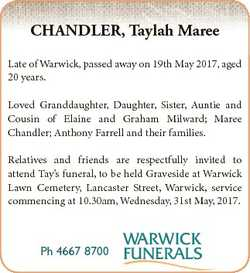 CHANDLER, Taylah Maree Late of Warwick, passed away on 19th May 2017, aged 20 years. Loved Granddaug...