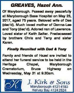 GREAVES, Hazel Ann. Of Maryborough. Passed away peacefully at Maryborough Base Hospital on May 25, 2...