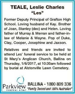 "TEALE, Leslie Charles ""Les"" Former Deputy Principal of Grafton High School. Loving husband..."
