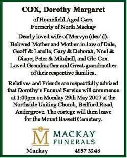 COX, Dorothy Margaret of Homefield Aged Care. Formerly of North Mackay Dearly loved wife of Mervyn (...
