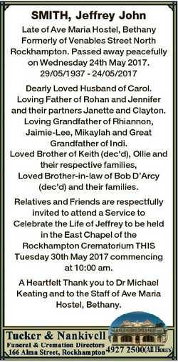 SMITH, Jeffrey John Late of Ave Maria Hostel, Bethany Formerly of Venables Street North Rockhampton....