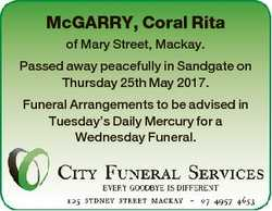 McGARRY, Coral Rita of Mary Street, Mackay. Passed away peacefully in Sandgate on Thursday 25th May...
