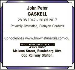 John Peter GASKELL 28.08.1947  20.05.2017 Privately Cremated, Branyan Gardens Condolences www.browns...