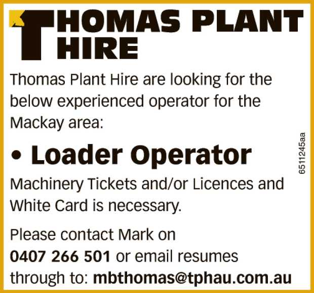 Thomas Plant Hire are looking for the below experienced operators for the Mackay area:  Load...