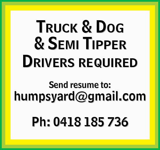 Truck & Dog & Semi Tipper Drivers required   Send resume to: humpsyard@gmail.com  ...
