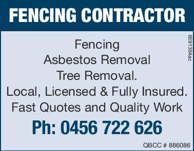 FENCING CONTRACTOR       - Fencing   - Asbestos Removal   - Tree Removal   -...