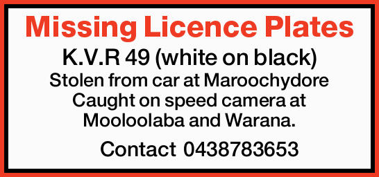K.V.R 49 (white on black) Stolen from car at Maroochydore Caught on speed camera at Mooloolaba an...