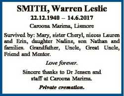 SMITH, Warren Leslie 22.12.1940 - 14.6.2017 Caroona Marima, Lismore Survived by: Mary, sister Cheryl...