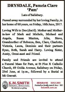 DRYSDALE, Pamela Clare `Pam' Late of Salisbury. Passed away surrounded by her loving Family, in...