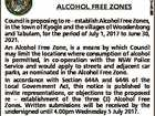 ALCOHOL FREE ZONES 6619440aa KYOGLE COUNCIL Council is proposing to re - establish Alcohol Free Zones, in the town of Kyogle and the villages of Woodenbong and Tabulam, for the period of July 1, 2017 to June 30, 2021. An Alcohol Free Zone, is a means by which Council may limit ...