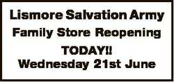 Lismore Salvation Army Family Store Reopening TODAY!! Wednesday 21st June