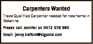 Trade Qualified Carpenter needed for new home in Bokarina