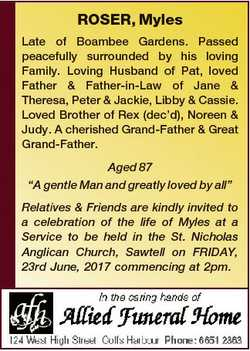 ROSER, Myles Late of Boambee Gardens. Passed peacefully surrounded by his loving Family. Loving Husb...