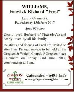 "WILLIAMS, Fenwick Richard ""Fred"" Late of Caloundra. Passed away 15th June 2017 Aged 92 yea..."