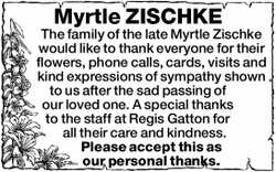 Myrtle ZISCHKE The family of the late Myrtle Zischke would like to thank everyone for their flowe...
