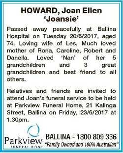 HOWARD, Joan Ellen `Joansie' Passed away peacefully at Ballina Hospital on Tuesday 20/6/2017, ag...