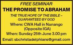 FREE SEMINAR THE PROMISE TO ABRAHAM THE TRUE HOPE OF THE BIBLE - GUARANTEED BY GOD Where: CWA Hall i...
