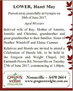 LOWER, Hazel May Passed away peacefully at Gympie on 20th of June 2017. Aged 80 years Beloved wife o...