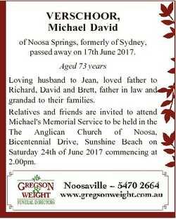 VERSCHOOR, Michael David of Noosa Springs, formerly of Sydney, passed away on 17th June 2017. Aged 7...