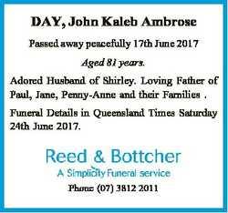 DAY, John Kaleb Ambrose Passed away peacefully 17th June 2017 Aged 81 years. Adored Husband of Shirl...
