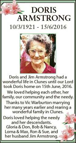 DORIS ARMSTRONG 10/3/1921 - 15/6/2016 Doris and Jim Armstrong had a wonderful life in Clunes until o...