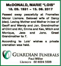"McDONALD, MARIE ""LOIS"" 18. 09. 1931  19. 06. 2017 Passed away peacefully at Fromelles Mano..."