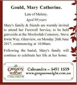Gould, Mary Catherine. Late of Maleny. Aged 89 years Mary's family & friends are warmly invi...