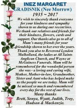 INEZ MARGARET GRADISNIK (Nee Morrow) 1935  2017 We wish to sincerely thank everyone for your kindnes...