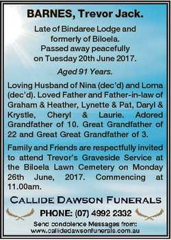 BARNES, Trevor Jack. Late of Bindaree Lodge and formerly of Biloela. Passed away peacefully on Tuesd...