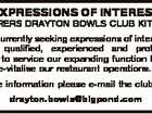 EXPRESSIONS OF INTEREST CATERERS DRAYTON BOWLS CLUB KITCHEN We are currently seeking expressions of interest from suitably qualified, experienced and professional caterers to service our expanding function business and to re-vitalise our restaurant operations. For more information please e-mail the club: drayton.bowls@bigpond.com