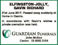 ELFINGSTON-JOLLY, GAVIN RICHARD 21st June 2017. Passed away suddenly at Home in Casino. In accordanc...