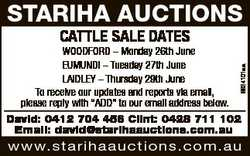 STARIHA AUCTIONS CATTLE SALE DATES 6624101aa WOODFORD - Monday 26th June EUMUNDI - Tuesday 27th June...