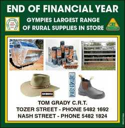 END OF FINANCIAL YEAR TOM GRADY C.R.T. TOZER STREET - PHONE 5482 1692 NASH STREET - PHONE 5482 1824...