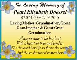 In Loving Memory of Pearl Elizabeth Doessel 07.07.1923  27.06.2015 Loving Mother, Grandmother, Great...