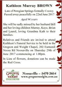Kathleen Murray BROWN Late of Peregian Springs formally Cooroy Passed away peacefully on 22nd June 2...