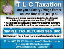 T l C Taxation Are you a Salary / Wage Earner on less than $100,000 p.a? Please note a simple tax re...