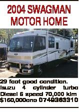 2004 SWAGMAN MOTOR HOME 29 foot good condition. Isuzu 4 cylinder turbo Diesel 6 speed 70,000 klm $160,000ono 0749363310