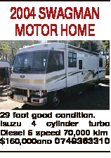 2004 SWAGMAN MOTOR HOME 29 foot good condition. Isuzu 4 cylinder turbo Diesel 6 speed 70,000 klm $16...
