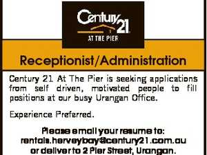 Receptionist/Administration Century 21 At The Pier is seeking applications from self driven, motivated people to fill positions at our busy Urangan Office. Experience Preferred. Please email your resume to: rentals.herveybay@century21.com.au or deliver to 2 Pier Street, Urangan. Phone 4125 3255