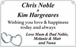 Chris Noble & Kim Hargreares Wishing you love & happiness today and always Love Mum &...