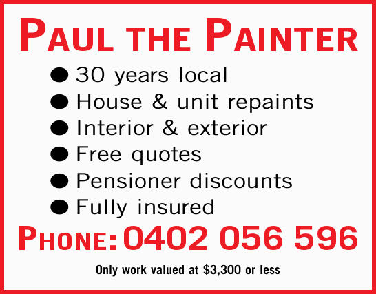 Paul the Painter   ●30 years local ●House & unit repaints   ●Interior & exterior...