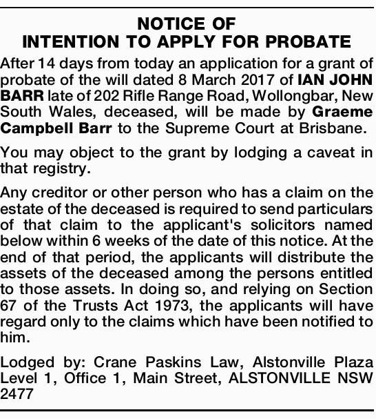 After 14 days from today an application for a grant of probate of the will dated 8 March 20...