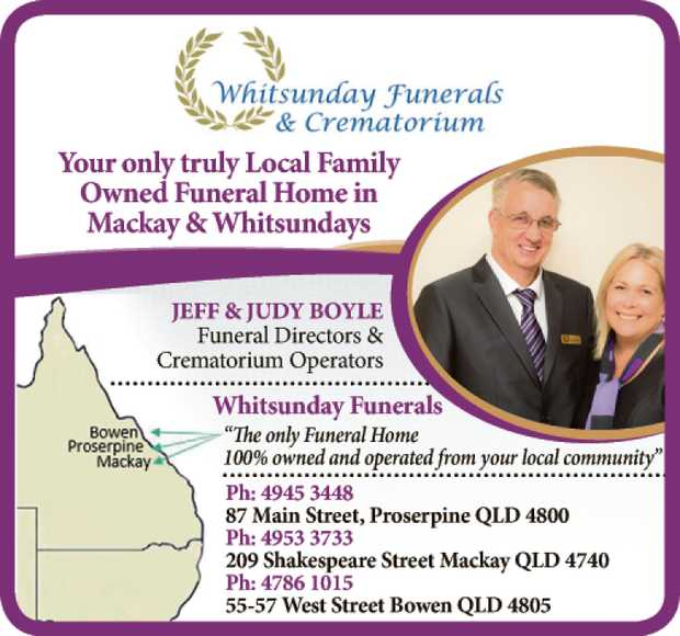 Whitsunday's only local Funeral Home & Crematorium Family owned CONTACT JEFF & JUDY...