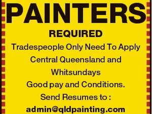 PAINTERS REQUIRED Tradespeople Only Need To Apply Central Queensland and Whitsundays Good pay and Conditions. Send Resumes to : admin@qldpainting.com or call 0439 110 050