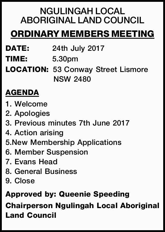 NGULINGAH LOCAL    ABORIGINAL LAND COUNCIL ORDINARY MEMBERS MEETING   DATE:24th July 2017...