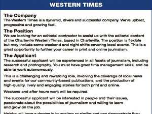 EDITORIAL CONTRACTOR WESTERN TIMES The Company The Western Times is a dynamic, divers and successful company. We're upbeat, progressive and growing fast. The Position We are looking for an editorial contractor to assist us with the editorial content of the Charleville Western Times, based in Charleville. The position is ...