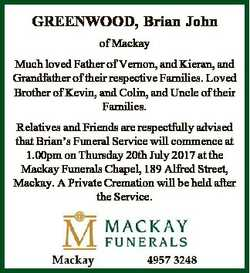 GREENWOOD, Brian John of Mackay Much loved Father of Vernon, and Kieran, and Grandfather of their re...