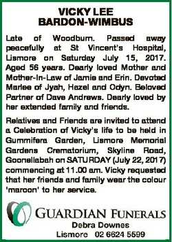 VICKY LEE BARDON-WIMBUS Late of Woodburn. Passed away peacefully at St Vincent's Hospital, Lismo...