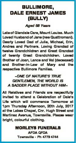 BULLIMORE, DALE ERNEST JAMES (BULLY) Aged 88 Years Late of Glendale Care, Mount Louisa. Much Loved H...