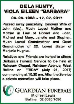 "DE LA HUNTY, VIOLA EILEEN ""BARBARA"" 06. 06. 1923  17. 07. 2017 Passed away peacefully. Bel..."